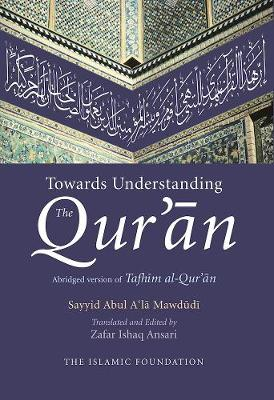 Towards Understanding the Qur'an: English/Arabic Edition (with commentary in English) (Hardback)