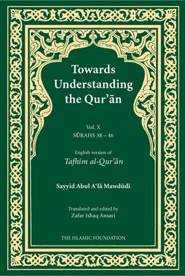 Towards Understanding the Qur'an: 10: Surahs 38 - 46 (Paperback)