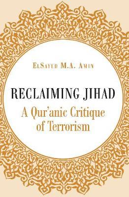 Reclaiming Jihad: A Qur'anic Critique of Terrorism (Paperback)