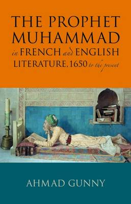 The Prophet Muhammad in French and English Literature: 1650 to the Present (Paperback)
