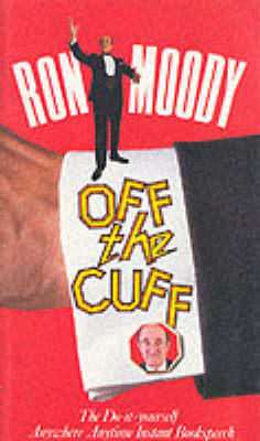 Off the Cuff: Do-it-yourself Anywhere, Anytime Instant Bookspeech (Hardback)