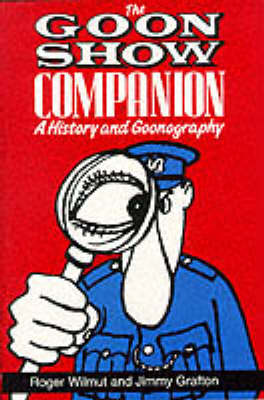 """The """" Goon Show Companion: A History and Goonography (Paperback)"""