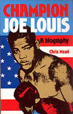 Champion Joe Louis: A Biography (Paperback)