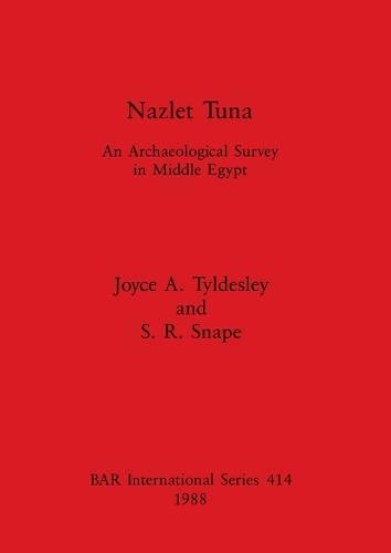 Nazlet Tuna: Egyptian Archaeology - British Archaeological Reports International Series (Paperback)