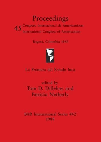 La Frontera del Estado Inca - British Archaeological Reports International Series (Paperback)