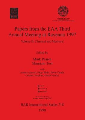 Papers from the EAA Third Annual Meeting at Ravenna 1997: Volume II: Classical and Medieval - British Archaeological Reports International Series (Paperback)