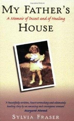 My Father's House: A Memoir of Incest and of Healing (Paperback)
