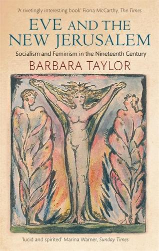 Eve and the New Jerusalem: Socialism and Feminism in the Nineteenth Century (Paperback)