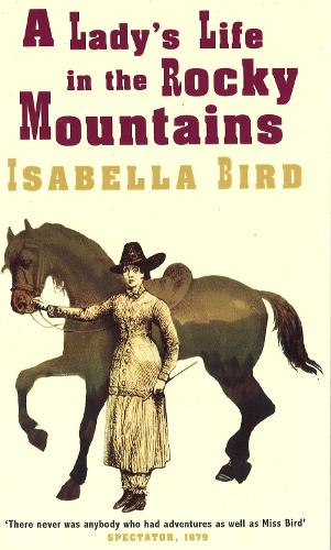 A Lady's Life In The Rocky Mountains - Virago classic non-fiction (Paperback)