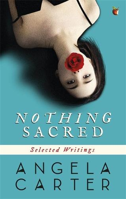 Nothing Sacred: Selected Writings - Virago Modern Classics (Paperback)