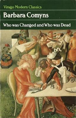 Who Was Changed And Who Was Dead - Virago Modern Classics (Paperback)