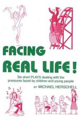 Facing Real Life!: Six Short Plays Dealing with the Pressures Faced by Children and Young People (Paperback)
