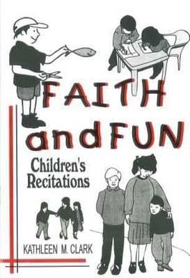 Faith and Fun: Children's Recitations (Paperback)