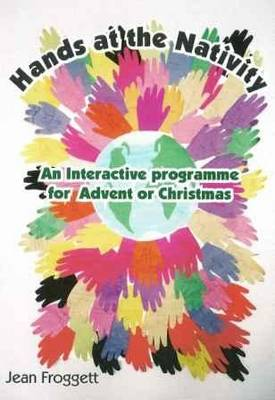 Hands at the Nativity: An Interactive Programme for Advent or Christmas (Paperback)