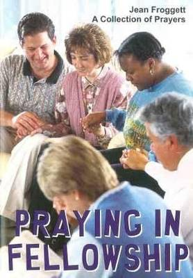 Praying in Fellowship: A Collection of Prayers (Paperback)