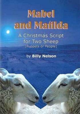 Mabel and Matilda: A Christmas Script for Two Sheep (puppets or People) (Paperback)
