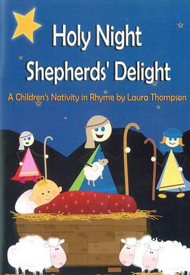 Holy Night Shepherds' Delight: A Children Nativity in Rhyme (Paperback)