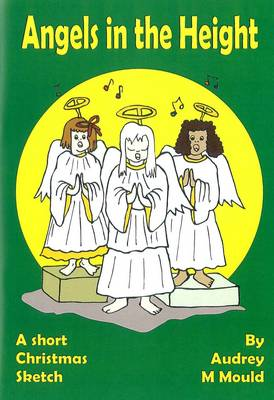 Angels in the Height: A Short Christmas Sketch (Paperback)