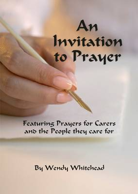 An Invitation to Prayer: Featuring Prayers for Carers and the People They Care for (Paperback)