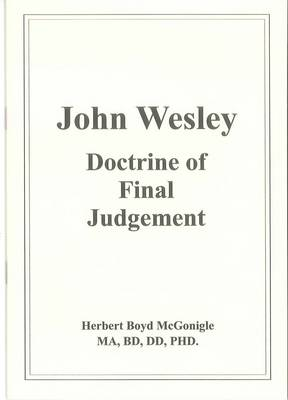 John Wesley: Doctrine of Final Judgement (Paperback)