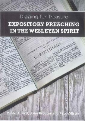 Digging for Treasure: Expository Preaching in the Wesleyan Spirit - Digging for Treasure (Paperback)