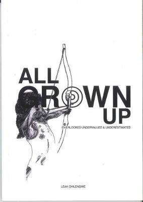 All Grown Up: Overlooked Undervalued & Underestimated (Paperback)