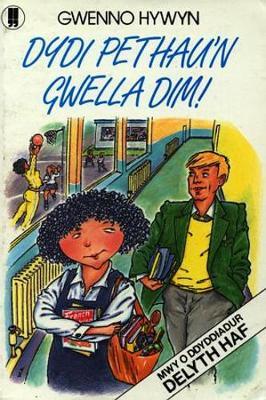 Dydi Pethau'n Gwella Dim! (Paperback)
