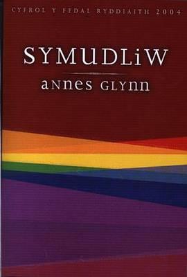 Symudliw - Enillydd Medal Ryddiaith Eisteddfod Genedlaethol Cymru Casnewydd 2004 (Paperback)