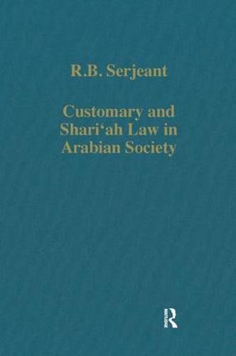 Customary and Shari`ah Law in Arabian Society - Variorum Collected Studies (Hardback)