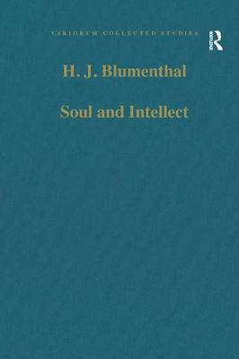 Soul and Intellect: Studies in Plotinus and Later Neoplatonism - Variorum Collected Studies (Hardback)