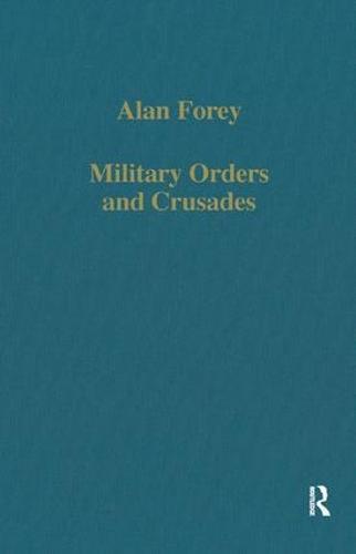 Military Orders and Crusades - Variorum Collected Studies (Hardback)