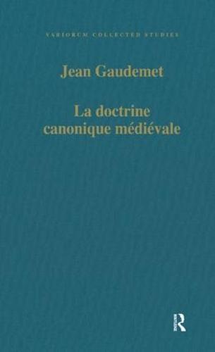 La doctrine canonique medievale - Variorum Collected Studies (Hardback)