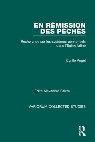 En remission des peches: Recherches sur les Systemes Penitentiels dans l'Eglise Latine - Variorum Collected Studies (Hardback)