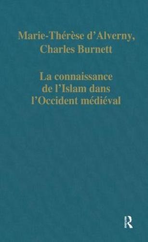 La connaissance de l'Islam dans l'Occident medieval - Variorum Collected Studies (Hardback)