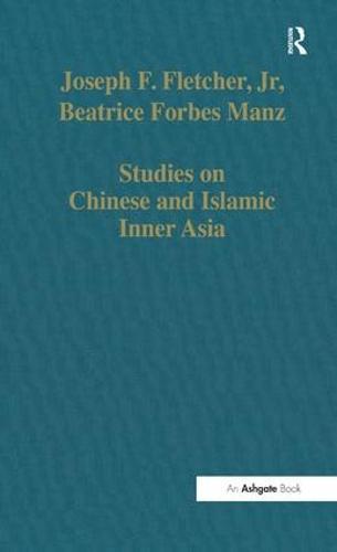 Studies on Chinese and Islamic Inner Asia - Variorum Collected Studies (Hardback)