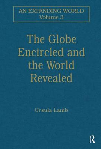 The Globe Encircled and the World Revealed - An Expanding World: The European Impact on World History, 1450 to 1800 (Hardback)