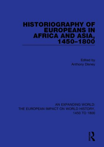 Historiography of Europeans in Africa and Asia, 1450-1800 - An Expanding World: The European Impact on World History, 1450 to 1800 (Hardback)
