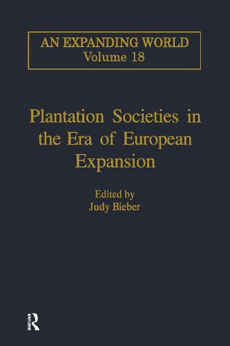 Plantation Societies in the Era of European Expansion - An Expanding World: The European Impact on World History, 1450 to 1800 (Hardback)