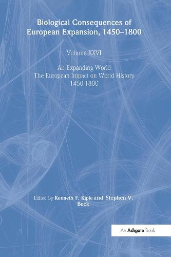 Biological Consequences of the European Expansion, 1450-1800 - An Expanding World: The European Impact on World History, 1450 to 1800 (Hardback)