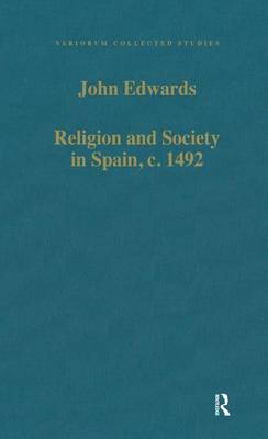 Religion and Society in Spain, c. 1492 - Variorum Collected Studies (Hardback)
