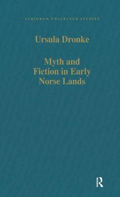 Myth and Fiction in Early Norse Lands - Variorum Collected Studies (Hardback)