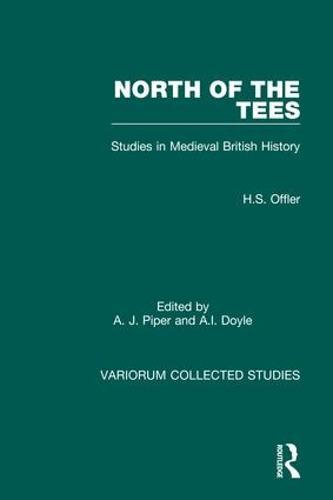 North of the Tees: Studies in Medieval British History - Variorum Collected Studies (Hardback)