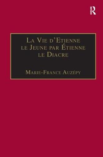 La Vie d'Etienne le Jeune par Etienne le Diacre: Introduction, edition et Traduction - Birmingham Byzantine and Ottoman Studies (Hardback)