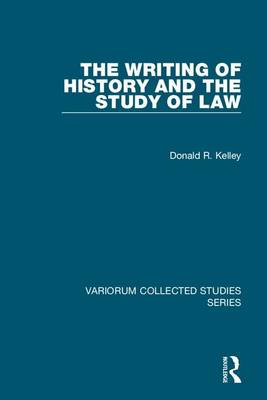 The Writing of History and the Study of Law - Variorum Collected Studies (Hardback)