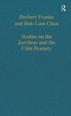 Studies on the Jurchens and the Chin Dynasty - Variorum Collected Studies (Hardback)