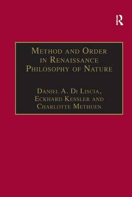 Method and Order in Renaissance Philosophy of Nature: The Aristotle Commentary Tradition (Hardback)