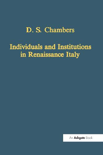 Individuals and Institutions in Renaissance Italy - Variorum Collected Studies (Hardback)