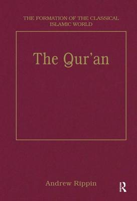 The Qur'an: Style and Contents - The Formation of the Classical Islamic World (Hardback)