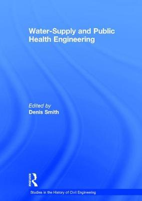 Water-Supply and Public Health Engineering - Studies in the History of Civil Engineering (Hardback)