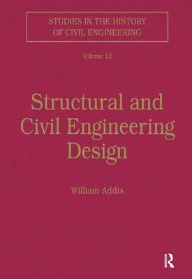 Structural and Civil Engineering Design - Studies in the History of Civil Engineering (Hardback)
